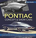 Pontiac Concept and Show Cars: Includes Club De Mer, Banshee, GTO Flammé, Cirrus, Firebird Pegasus & More