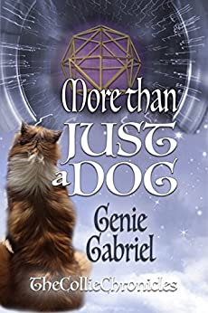 More Than Just a Dog (Collie Chronicles Book 1) by [Gabriel, Genie]