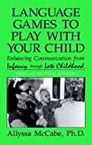img - for Language Games To Play With Your Child by Allyssa Mccabe (1992-08-21) book / textbook / text book