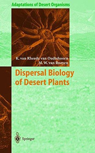 Dispersal Biology of Desert Plants (Adaptations of Desert Organisms)