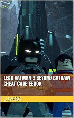 LEGO Batman 3 Beyond Gotham Cheat Code Ebook - Kindle edition by ...
