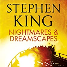 Nightmares and Dreamscapes Audiobook by Stephen King Narrated by Matthew Broderick, Stephen King, Tim Curry, Whoopi Goldberg, Kathy Bates, Rob Lowe