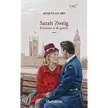 Sarah Zweig: D'amour et de guerre (French Edition)
