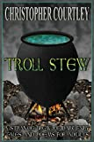 Troll Stew, Christopher Courtley, 148492746X