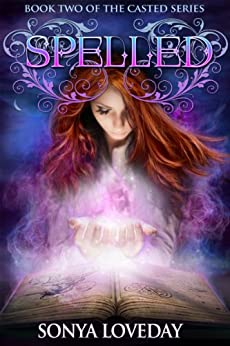 Spelled: Book 2 of the Casted Series by [Loveday, Sonya]