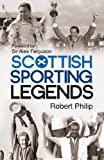 Scottish Sporting Legends, Robert Philip, 1845967704