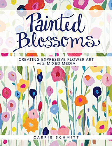 Painted Blossoms: Creating Expressive Flower Art with Mixed Media ()