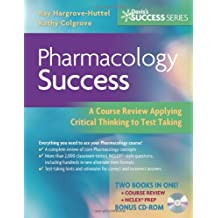Pharmacology Success: A Course Review Applying Critical Thinking to Test Taking (Davis's Success)