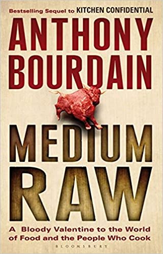 Medium Raw: A Bloody Valentine to the World of Food and the People ...