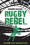 Rugby Rebel: Discovering History - Uncovering Mystery (Rugby Spirit)