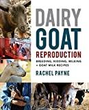 Dairy Goat Reproduction: Breeding, Birthing, and