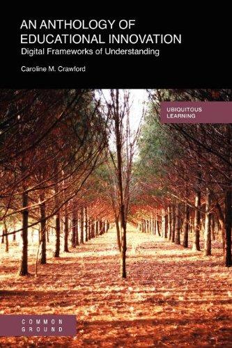 An Anthology of Educational Innovation: Digital Frameworks of Understanding