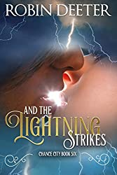 And the Lightning Strikes: Chance City Series Book Six (Sensual Historical Western Romance) (The Chance City Series 6)