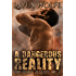 A Dangerous Reality (gay biker MC erotic romance) (The Bent Zealots MC Book 1)