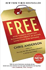 Free: How Today's Smartest Businesses Profit by Giving Something for Nothing by Chris Anderson (2010-04-20) Paperback