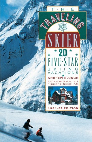 The Traveling Skier: 20 Five-Star Skiing Vacations (Traveling Sportsman) (Traveling Sportsman Series)