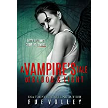 A Vampire's Tale of Blood and Light (A Vampire's Tale Book 1)