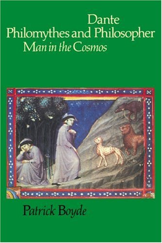 Dante Philomythes and Philosopher: Man in the Cosmos (Cambridge Paperback Library)