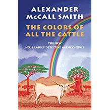 The Colors of All the Cattle: The No. 1 Ladies' Detective Agency (19) (No. 1 Ladies' Detective Agency Series)
