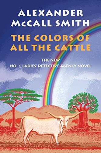 The Colors of All the Cattle: No. 1 Ladies' Detective Agency (19) (No. 1 Ladies' Detective Agency Series) by [McCall Smith, Alexander]