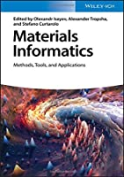 Materials Informatics: Methods, Tools, and Applications Front Cover