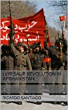 1978 Saur Revolution in Afghanistan