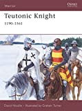Teutonic Knight: 1190-1561 (Warrior)
