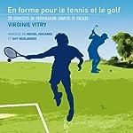 En forme pour le tennis et le golf: 20 exercices de préparation simples et faciles | Virginie Vitry