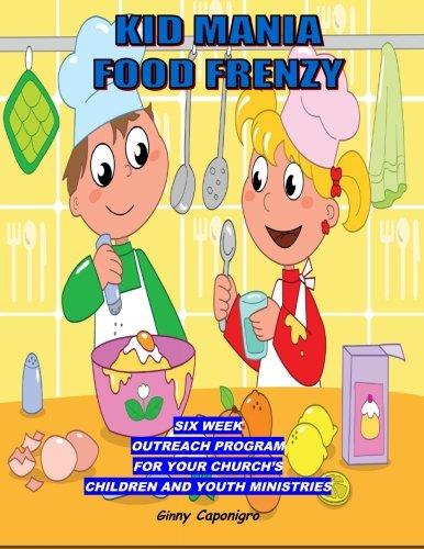 Kid Mania  Food Frenzy: Children's Ministry Outreach Program (Volume 2) ()