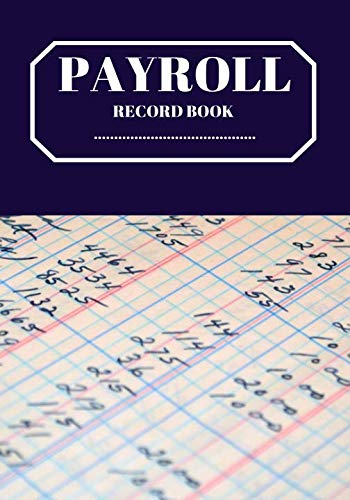 Payroll Record Book: Payroll Accounts and Bookkeeping Record Book Notebook Journal for Work, Employers, Co-Workers, Colleagues, HR and Financial Accounting  7