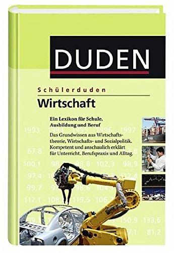 Wirtschaft: Ein Lexikon für Schule, Ausbildung und Beruf (Schülerduden)