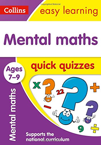 Mental Maths Quick Quizzes: Ages 7-9 (Collins Easy Learning KS2)