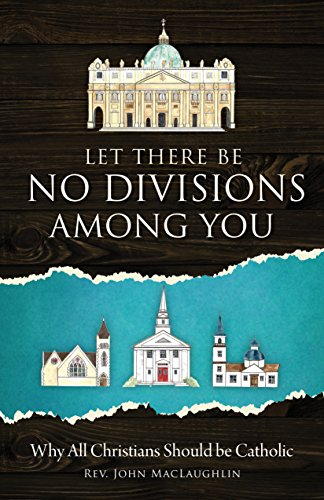 Let There Be No Divisons Among You by [MacLaughlin, Rev. John ]