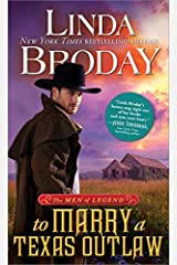 To Marry a Texas Outlaw (Men of Legend Book 3) Kindle Edition