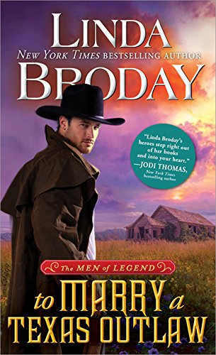 To Marry a Texas Outlaw (Men of Legend Book 3) by [Broday, Linda]