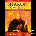 Mystic and Rider: The Twelve Houses, Book 1 Audiobook by Sharon Shinn Narrated by Sharon Shinn, Jennifer Van Dyck