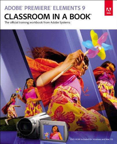 Adobe Premiere Elements 9 Classroom in a Book by Adobe Creative Team, Publisher : Adobe Press
