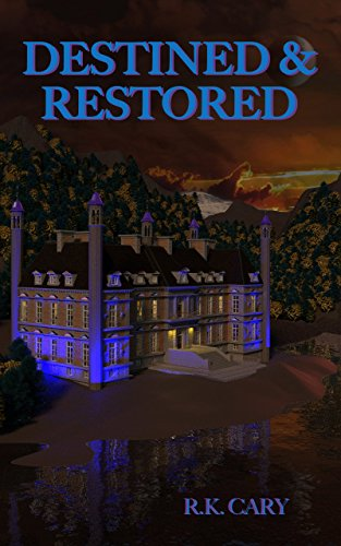 Destined & Restored (Destined and Redeemed Series Book 3)