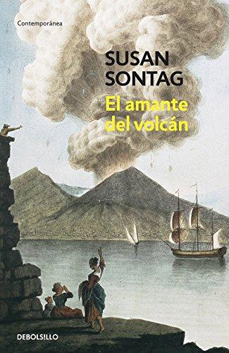 El amante del volcán (CONTEMPORANEA) Tapa blanda – 18 ene 2017 Susan Sontag Marta Pessarrodona MARTA; PESSARRODONA ARTIGAS DEBOLSILLO