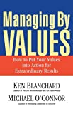 Managing by Values, Ken Blanchard and Michael O'Connor, 1576752747