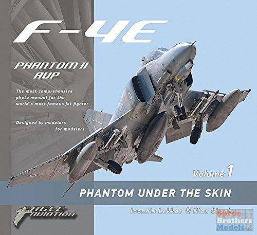 Read Online Eagle Aviation - F-4E Phantom II AUP Phantom Under the Skin Vol 1 by Ioannis Lekkas (2016-05-04) ebook