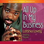 All Up in My Business | Lutishia Lovely