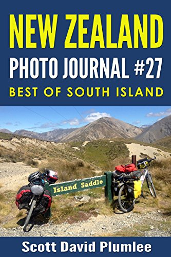 New Zealand Photo Journal #27: Best of South Island