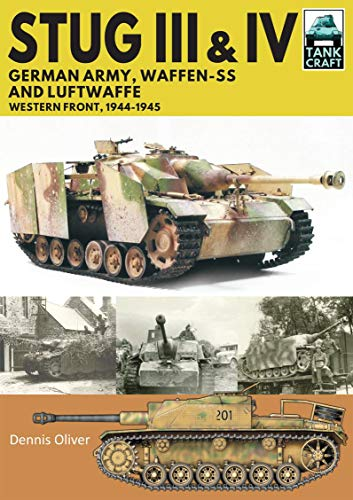 (Stug III and Stug IV: German Army and Waffen-SS Western Front, 1944-1945 (TankCraft))