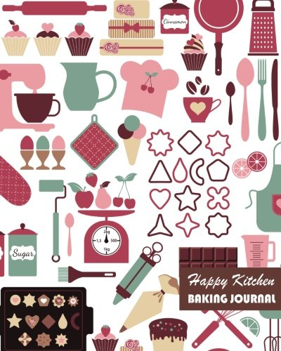 Happy Kitchen Baking Journal: Large 8 x 10 inches, 120 pages Cream Paper Paperback Blank Graph Notebook / Planner / Diary / Recipe Book ebook