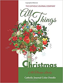 all things christmas all things lovely catholic journal color doodle