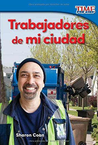 Download Trabajadores de mi ciudad (Workers in My City) (Spanish Version) (TIME FOR KIDS® Nonfiction Readers) (Spanish Edition) pdf