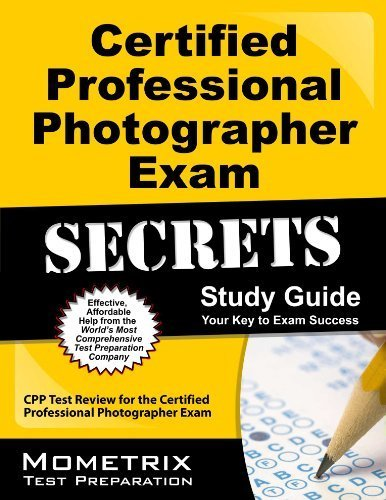 Certified Professional Photographer Exam Secrets Study Guide: CPP Test Review for the Certified Professional Photographer Exam Stg edition by CPP Exam Secrets Test Prep Team (2013) Paperback