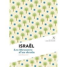 Israël : Les blessures d'un destin: L'Âme des peuples (French Edition)
