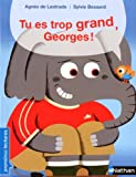 "Afficher ""Tu es trop grand, Georges !"""